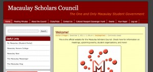 The Macaulay Scholars Council (MSC) website was started in Fall 2010 as a center for information on the MSC. Previously, there was no static website for information on MSC meetings, representatives, events, and MHC clubs and publications, which are overseen by the MSC. Though the MSC website continues to be a work in progress, it serves a vital role in connecting Macaulay students to their student government.