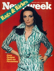 """""""When they put me on the cover of Newsweek, I knew it was a success. It allowed me to live the American dream."""" -Diane von Furstenberg(Daily Beast, 2014)"""